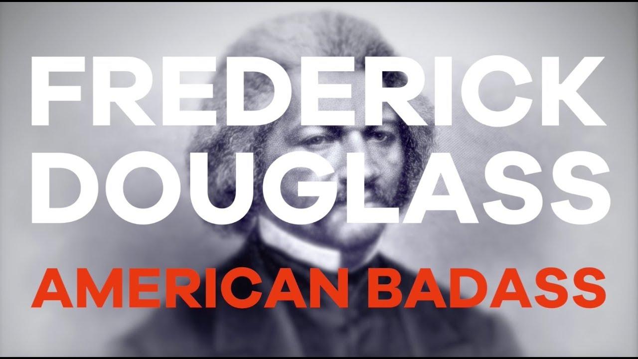 """Frederick Douglass--American Badass (From """"https://freethepeople.org/frederick-douglass-american-badass/)"""